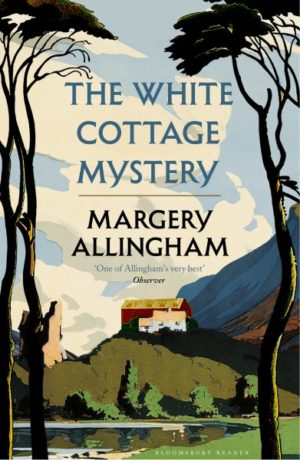 The White Cottage Mystery by Margery Allingham